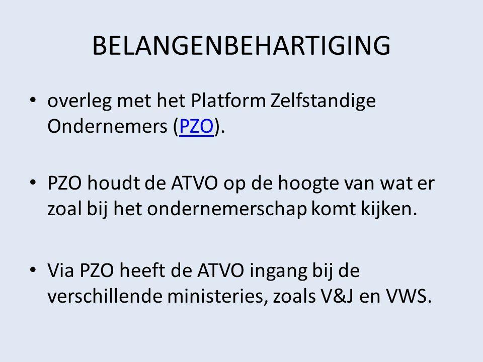 BELANGENBEHARTIGING overleg met het Platform Zelfstandige Ondernemers (PZO).PZO PZO houdt de ATVO op de hoogte van wat er zoal bij het ondernemerschap komt kijken.
