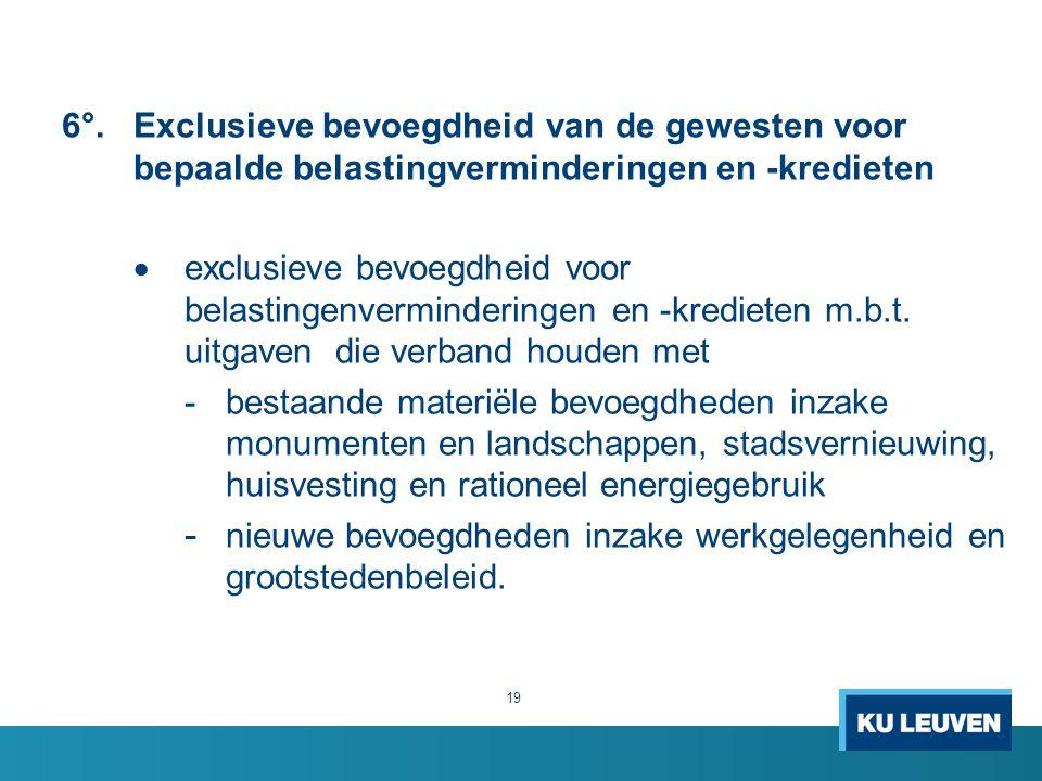 6°.Exclusieve bevoegdheid van de gewesten voor bepaalde belastingverminderingen en -kredieten  exclusieve bevoegdheid voor belastingenverminderingen en -kredieten m.b.t.