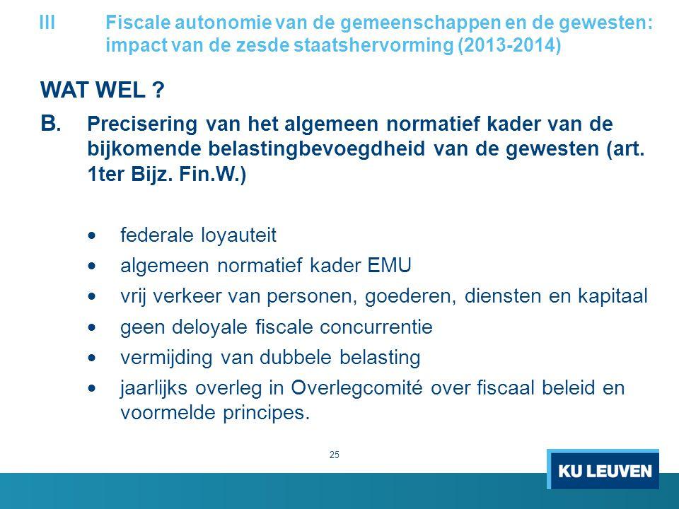 WAT WEL ? B.Precisering van het algemeen normatief kader van de bijkomende belastingbevoegdheid van de gewesten (art. 1ter Bijz. Fin.W.)  federale lo