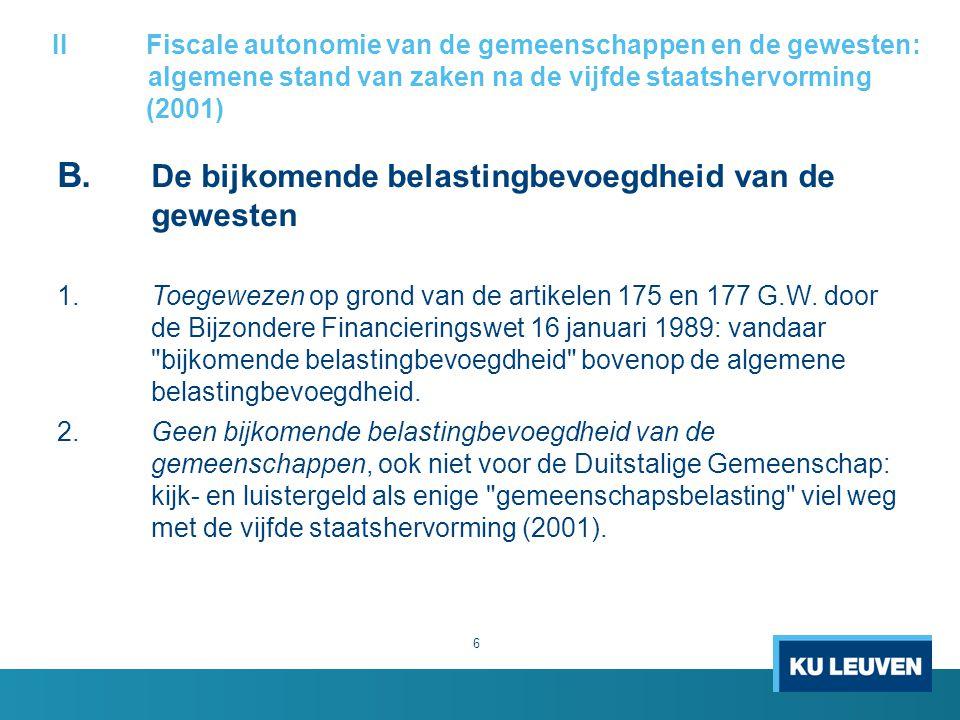 IIFiscale autonomie van de gemeenschappen en de gewesten: algemene stand van zaken na de vijfde staatshervorming (2001) B. De bijkomende belastingbevo
