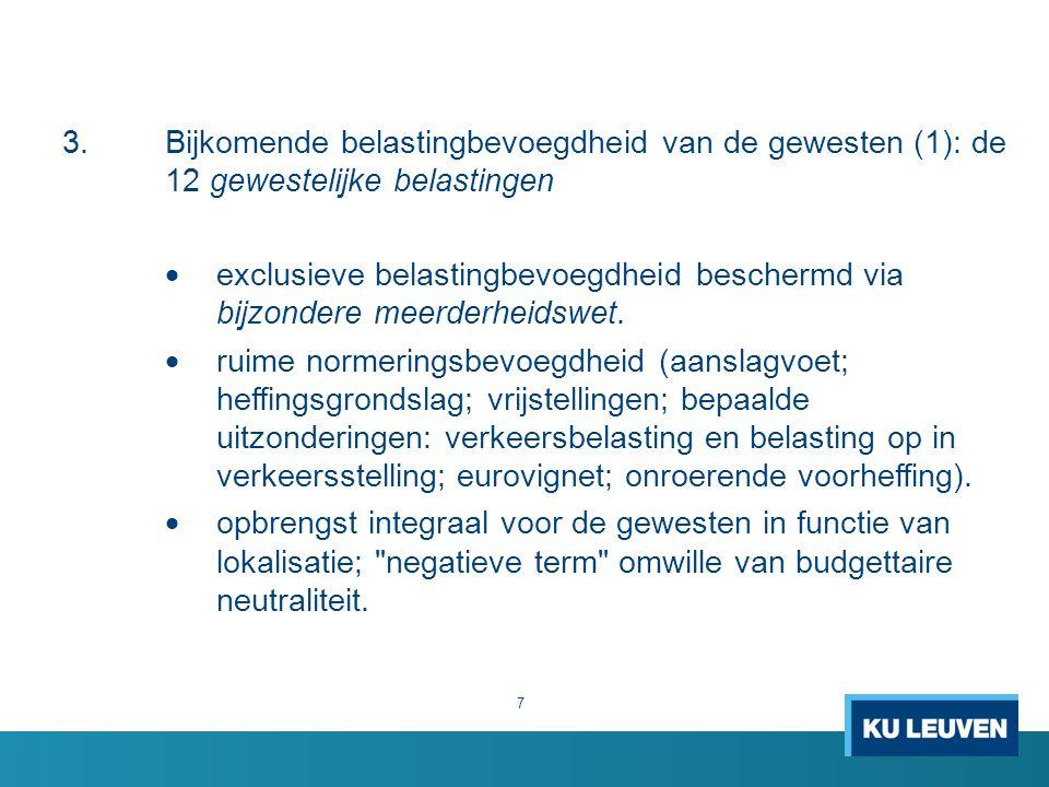 3.Bijkomende belastingbevoegdheid van de gewesten (1): de 12 gewestelijke belastingen  exclusieve belastingbevoegdheid beschermd via bijzondere meerderheidswet.