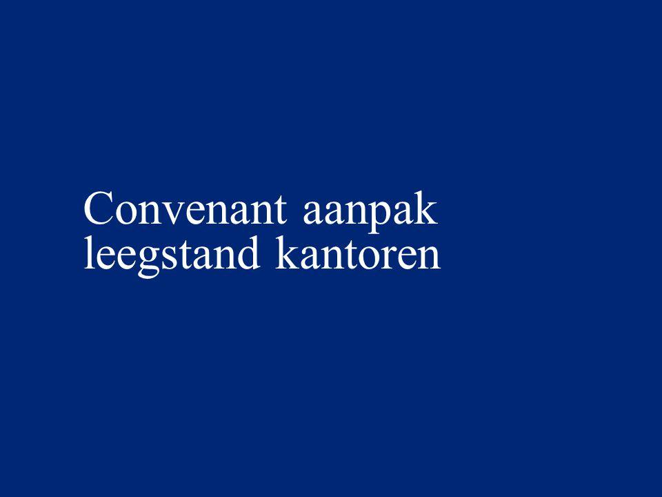© 2013Deloitte The Netherlands Convenant aanpak leegstand kantoren Samengevat -Heeft betrekking op de G5, G32 en relevante satellietsteden.