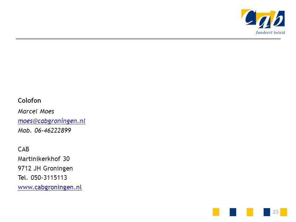 23 Colofon Marcel Moes moes@cabgroningen.nl Mob.