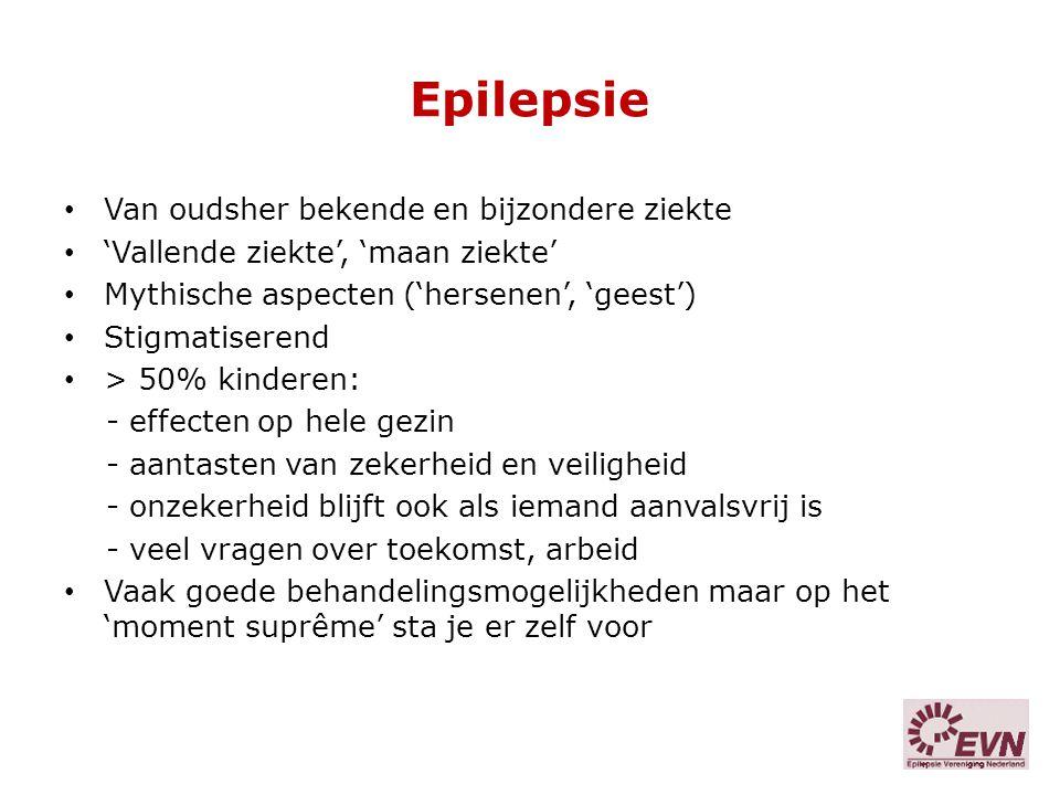 Epilepsie Van oudsher bekende en bijzondere ziekte 'Vallende ziekte', 'maan ziekte' Mythische aspecten ('hersenen', 'geest') Stigmatiserend > 50% kind