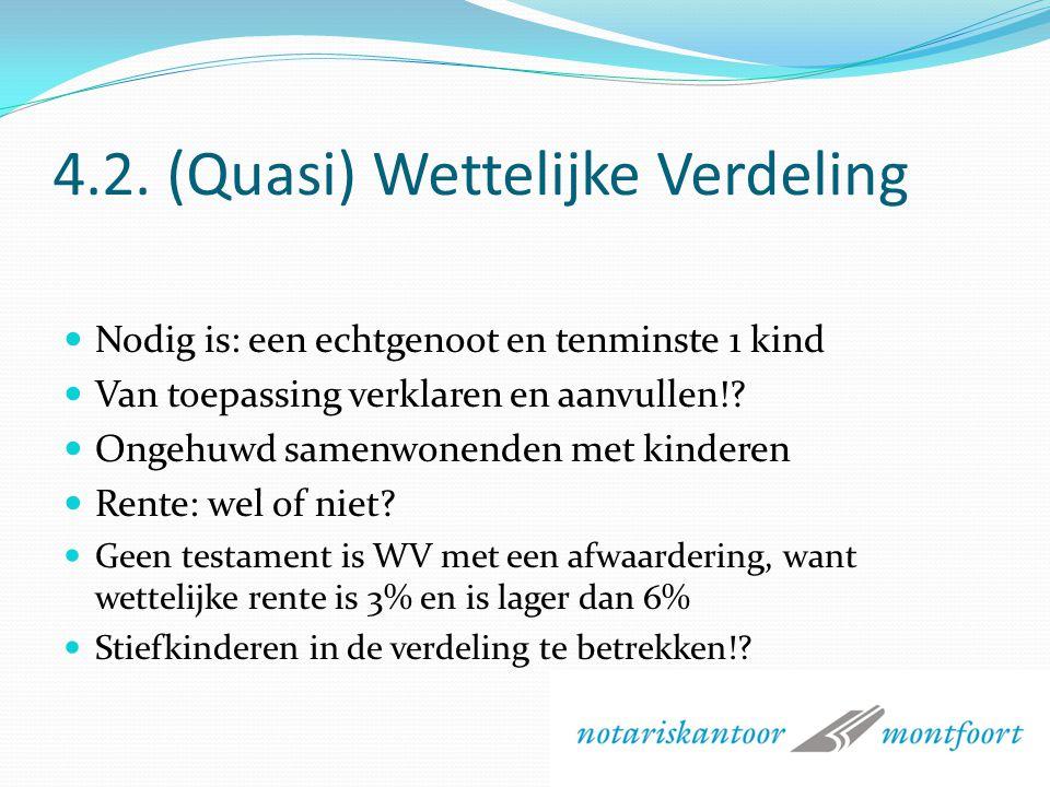 4.1.Klassieke Langstlevende testamenten (juridisch) OBV of WV, Vruchtgebruiklegaat of keuzelegaat.