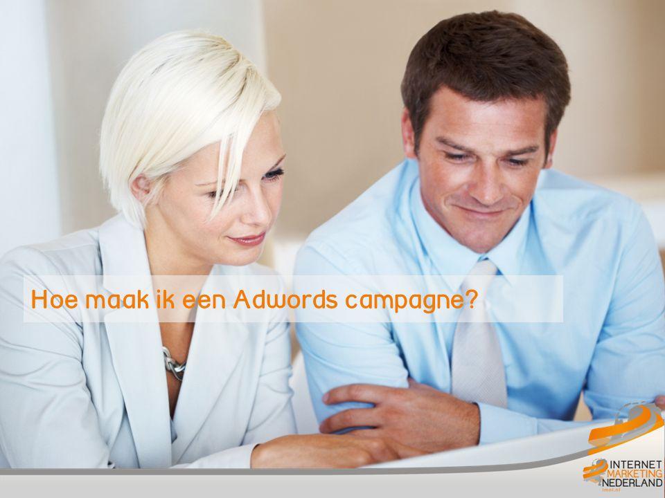 Hoe maak ik een Adwords campagne? Adwords campagne