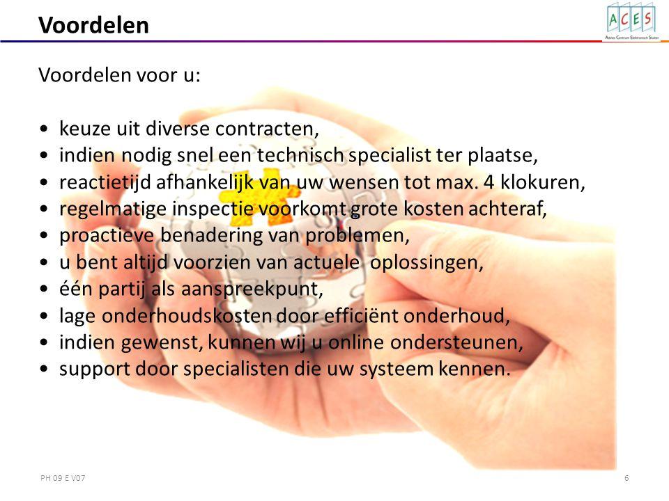 PH 09 E V076 Voordelen Voordelen voor u: keuze uit diverse contracten, indien nodig snel een technisch specialist ter plaatse, reactietijd afhankelijk van uw wensen tot max.