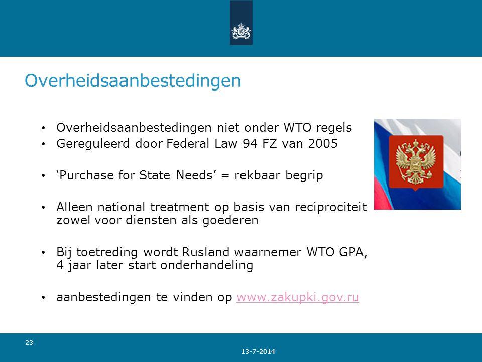 Overheidsaanbestedingen 13-7-2014 23 Overheidsaanbestedingen niet onder WTO regels Gereguleerd door Federal Law 94 FZ van 2005 'Purchase for State Nee