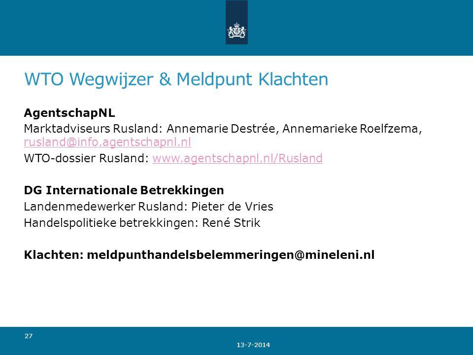 WTO Wegwijzer & Meldpunt Klachten AgentschapNL Marktadviseurs Rusland: Annemarie Destrée, Annemarieke Roelfzema, rusland@info.agentschapnl.nl rusland@
