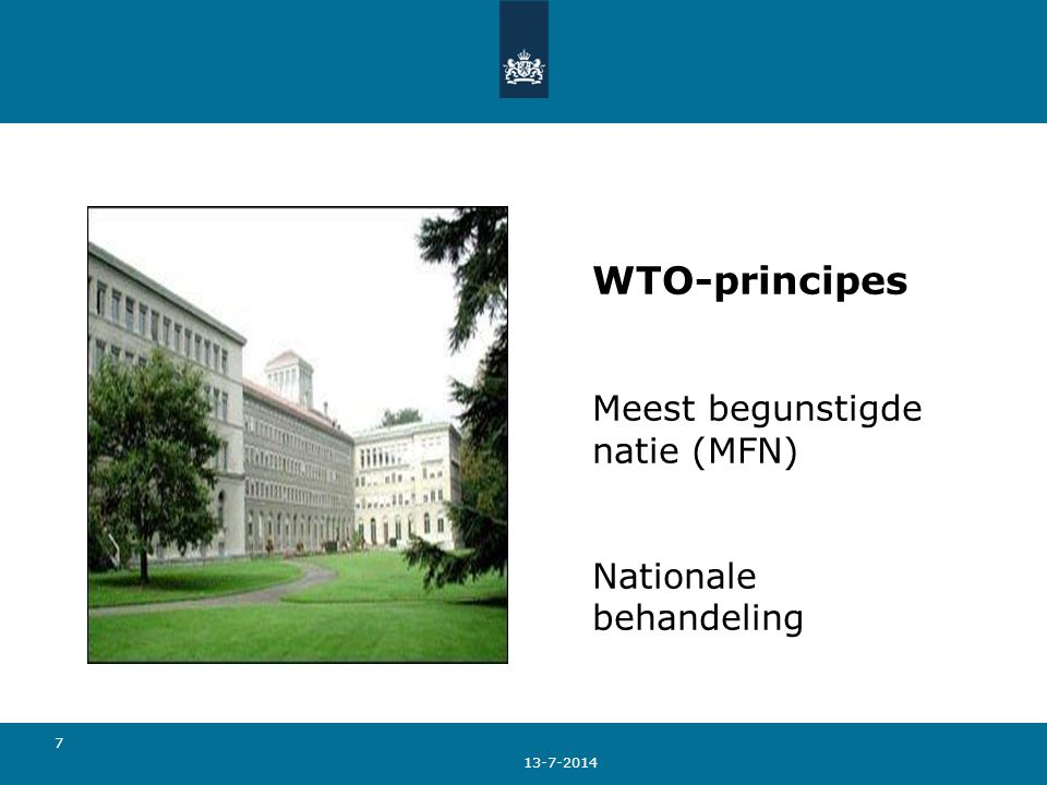 7 WTO-principes Meest begunstigde natie (MFN) Nationale behandeling
