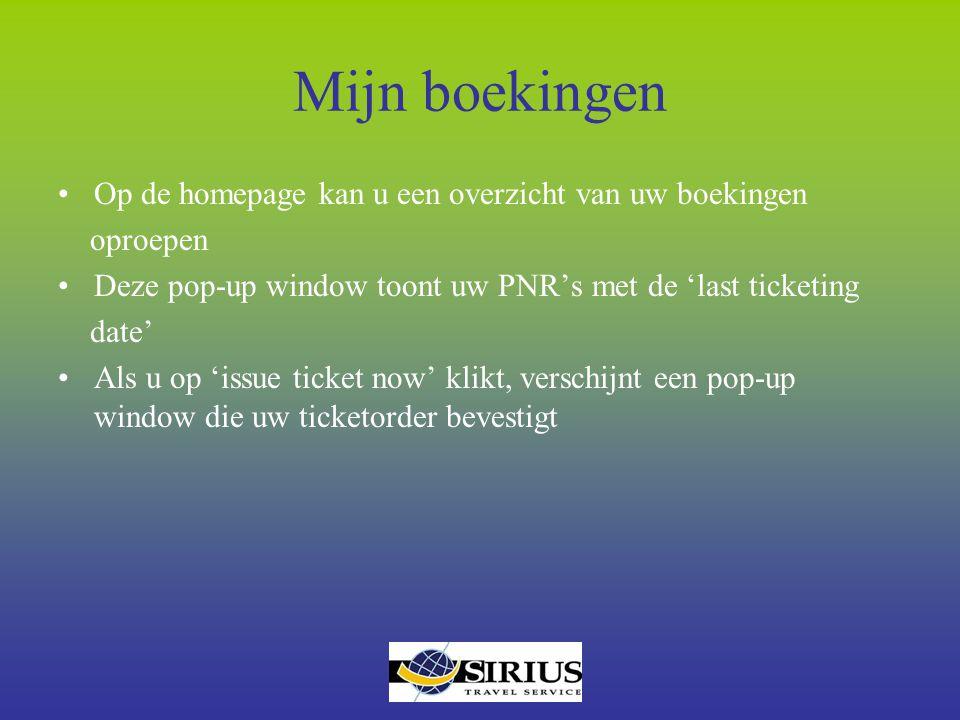 Mijn boekingen Op de homepage kan u een overzicht van uw boekingen oproepen Deze pop-up window toont uw PNR's met de 'last ticketing date' Als u op 'i