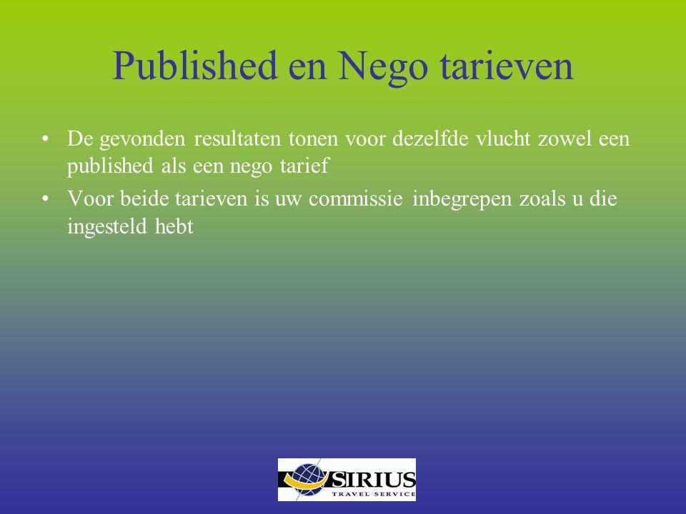 Published en Nego tarieven De gevonden resultaten tonen voor dezelfde vlucht zowel een published als een nego tarief Voor beide tarieven is uw commiss