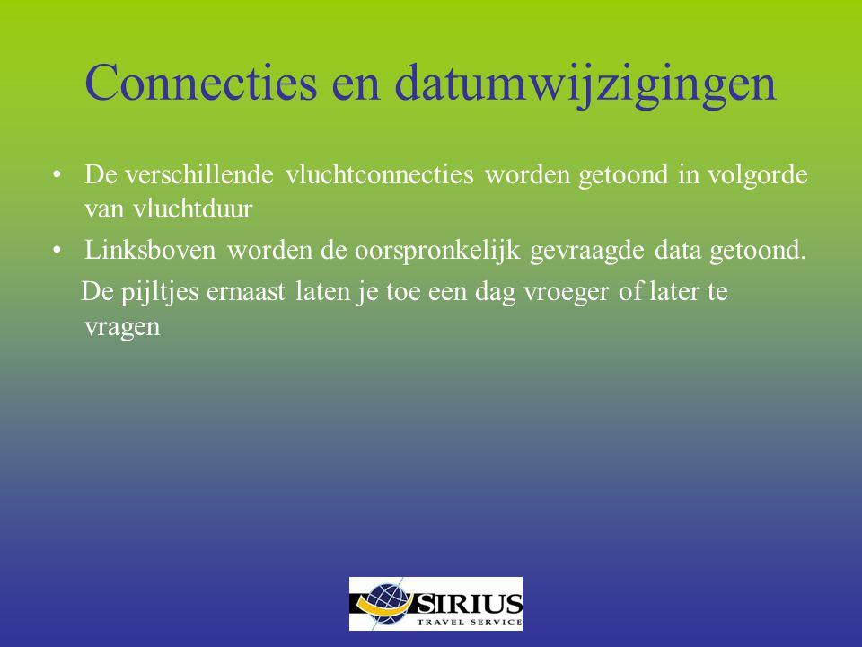 Connecties en datumwijzigingen De verschillende vluchtconnecties worden getoond in volgorde van vluchtduur Linksboven worden de oorspronkelijk gevraag