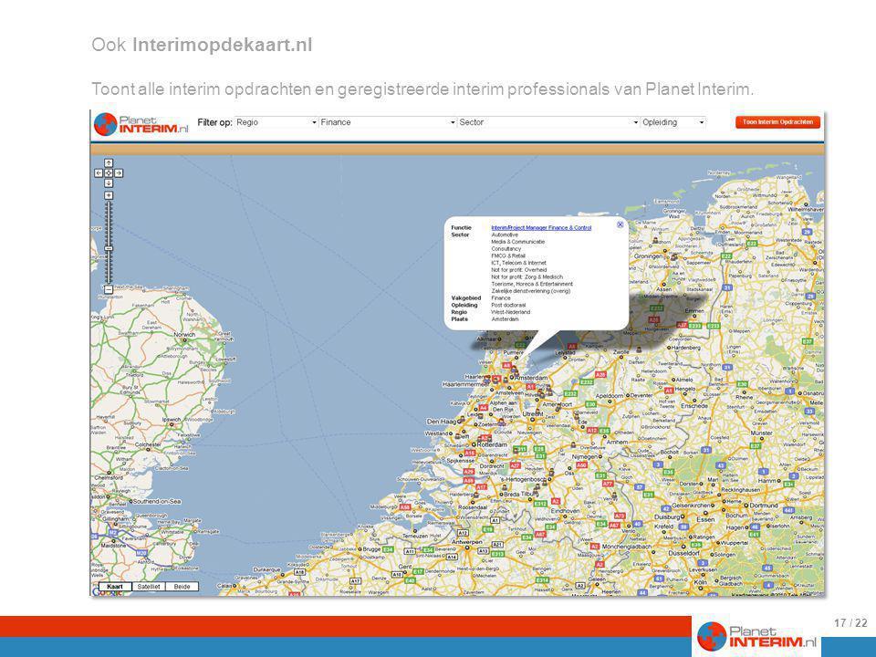 25-8-2009 17 Ook Interimopdekaart.nl Toont alle interim opdrachten en geregistreerde interim professionals van Planet Interim.