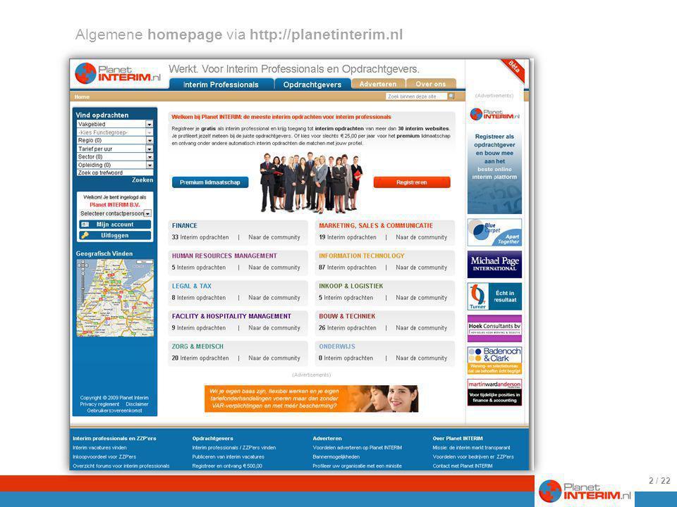 Algemene homepage via http://planetinterim.nl Het startpunt voor alle bezoekers. 2 / 22