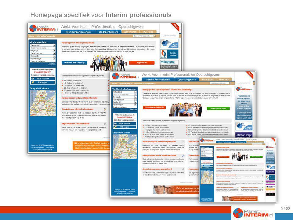 Homepage specifiek voor Interim professionals Een overzicht van interim opdrachten per vakgebied handige tools, top deals, nieuws, een forum en een overzicht van alle interim bureaus, op specialisme te selecteren.