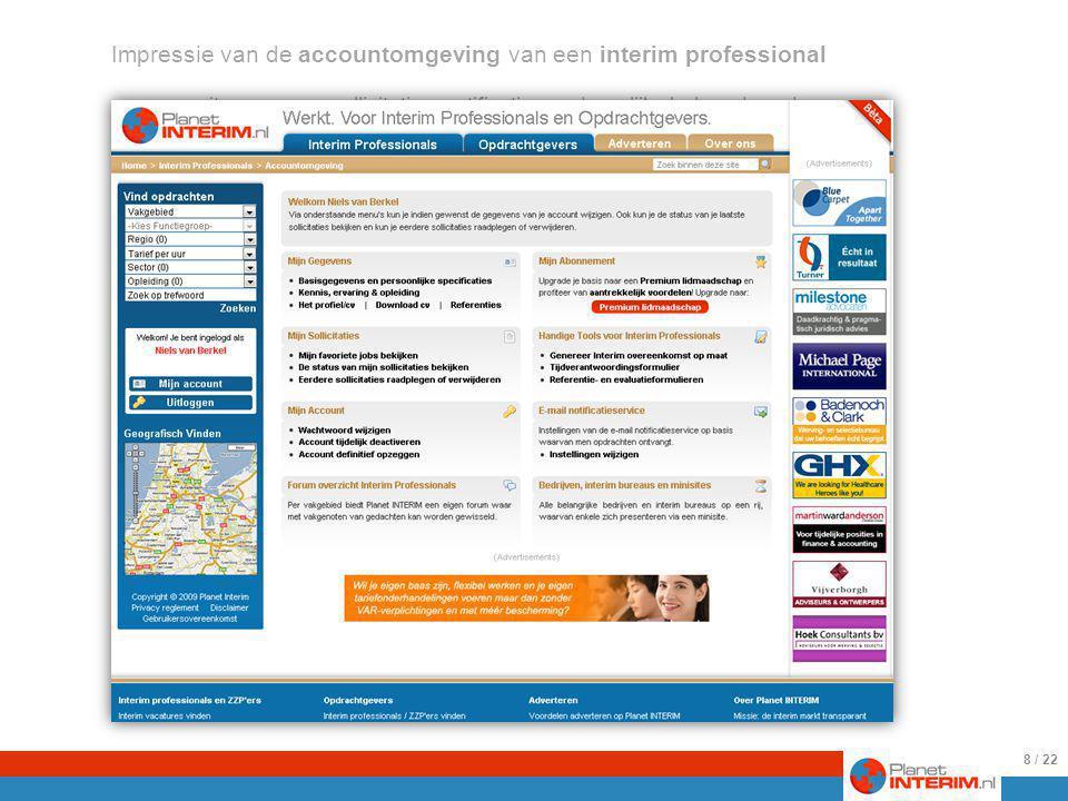 25-8-2009 Impressie van de accountomgeving van een interim professional van waaruit gegevens, sollicitaties, notificaties en dergelijke beheerd worden.
