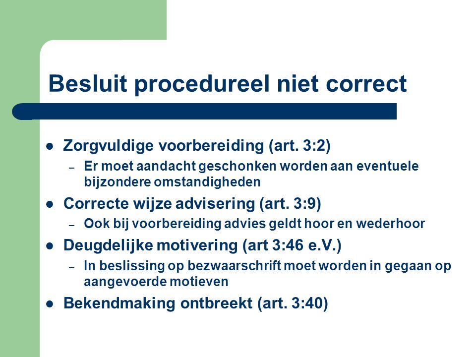Besluit procedureel niet correct Zorgvuldige voorbereiding (art.