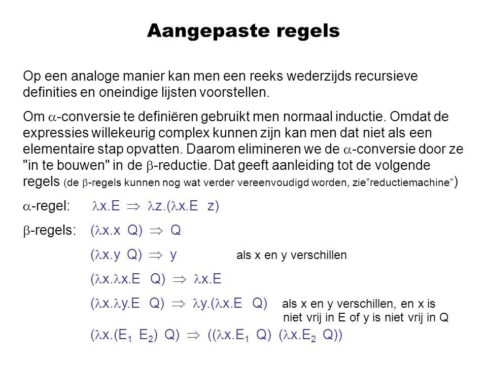 Aangepaste regels Op een analoge manier kan men een reeks wederzijds recursieve definities en oneindige lijsten voorstellen.
