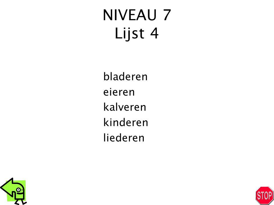 NIVEAU 7 Lijst 4 bladeren eieren kalveren kinderen liederen