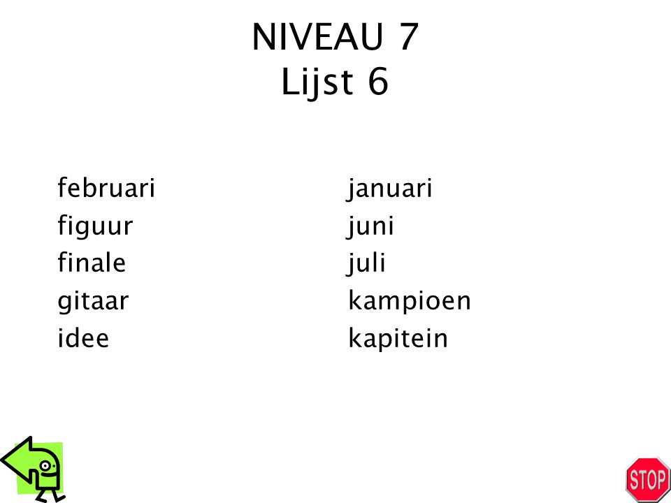 NIVEAU 7 Lijst 6 februari figuur finale gitaar idee januari juni juli kampioen kapitein