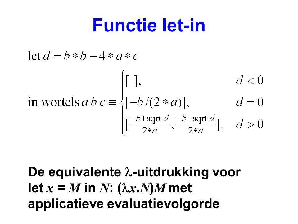 Functie let-in De equivalente -uitdrukking voor let x = M in N : ( x.