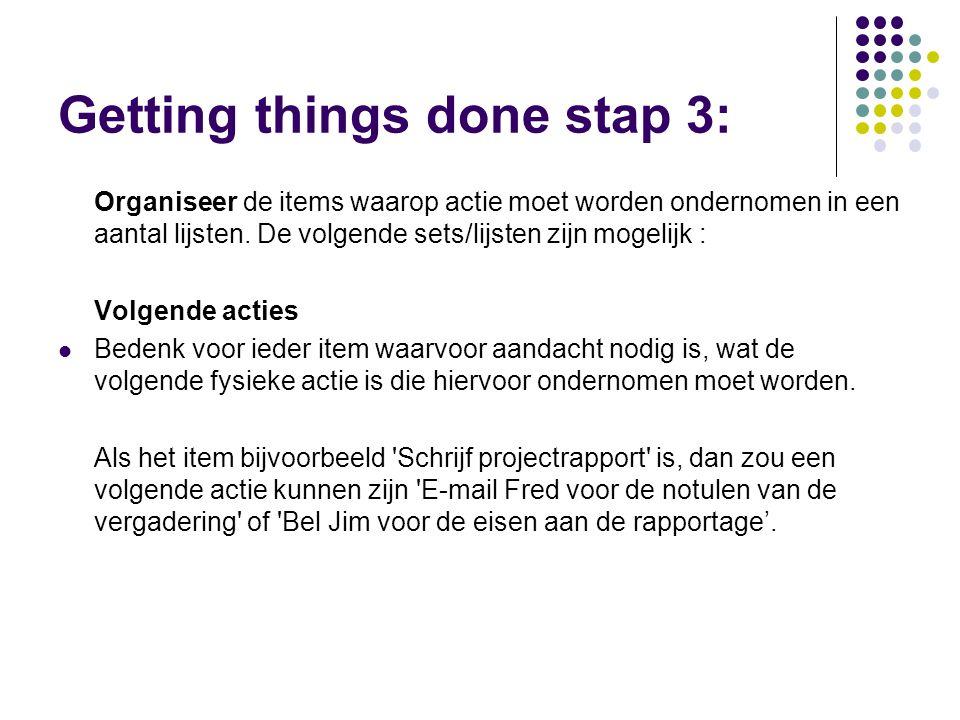 Getting things done stap 3: Organiseer de items waarop actie moet worden ondernomen in een aantal lijsten.