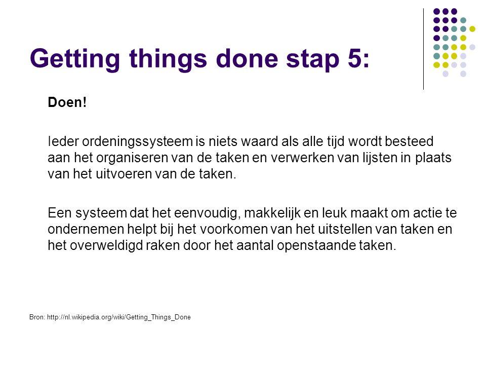 Getting things done stap 5: Doen.
