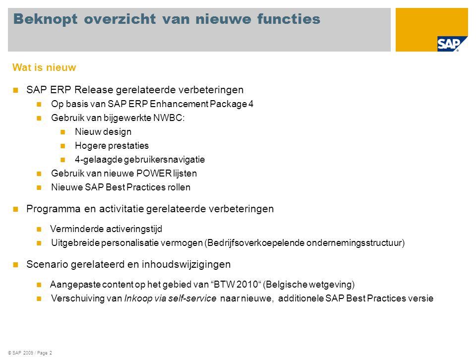 © SAP 2008 / Page 3 SAP Best Practices is gebaseerd op SAP Enhancement Package 4 Inleiding SAP enhancement pakketten worden verzonden als delta pakketten naar SAP ERP 6.0 Selectieve installatie Elke SAP Enhancement Package bevat nieuwe versies van bestaande software componenten Je update alleen software componenten, die verband houden met de functionaliteit die u wilt gebruiken Na installatie: Geen UI of werkwijze veranderingen tot een business-functie is geactiveerd Geen gevolgen voor het onderliggende NetWeaver platform, maar SAP Enhancement Packages vereisen de gedefinieerde ERP Support Package Stack Selectieve activatie Nieuwe functionaliteit moet expliciet worden ingeschakeld om actief te worden in het systeem Veranderingen zijn voorspelbaar, alleen goed beschreven veranderingen in de de geactiveerd gebieden Testen is vereenvoudigd met sjablonen, voorzien voor elke business-functie Verplicht Optioneel Enhancement Packages Voorbeeld van selectieve update Support Packages Installatie van nieuwe functionaliteit, gescheiden activering via switch framework