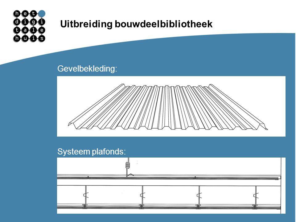 Gebruikersdagen 11, 12 en 13 maart Uitbreiding bouwdeelbibliotheek Gevelbekleding: Systeem plafonds: