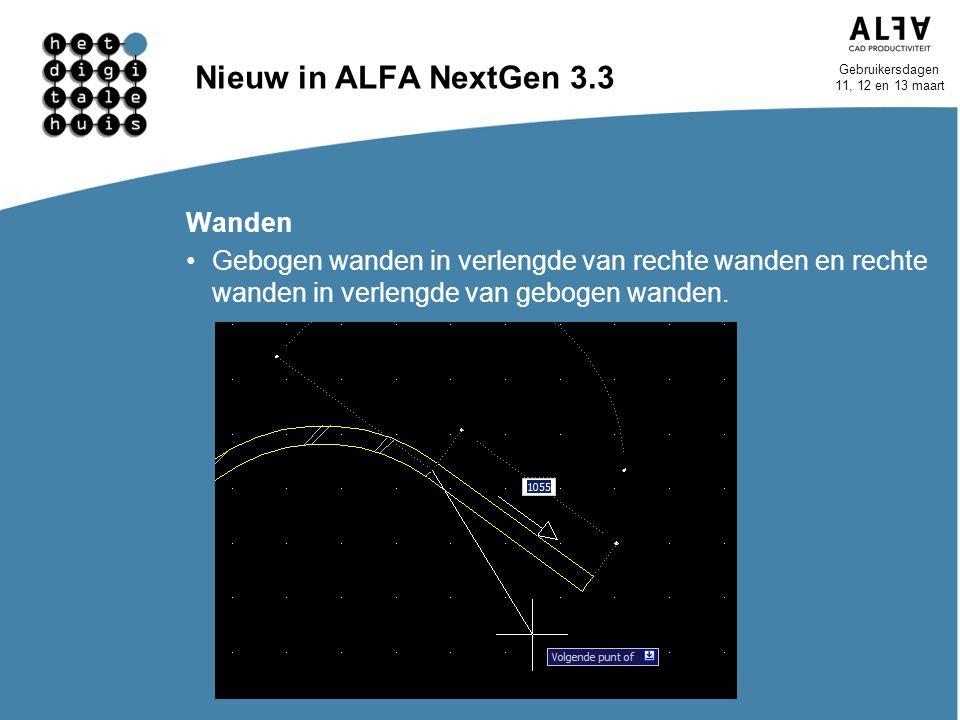 Gebruikersdagen 11, 12 en 13 maart Nieuw in ALFA NextGen 3.3 Wanden Gebogen wanden in verlengde van rechte wanden en rechte wanden in verlengde van ge
