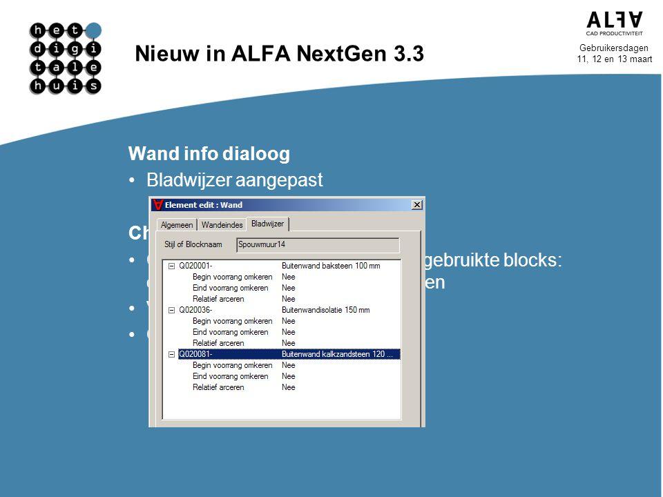 Gebruikersdagen 11, 12 en 13 maart Nieuw in ALFA NextGen 3.3 Wand info dialoog Bladwijzer aangepast Check Project Library (CPL) Checkt project bibliot