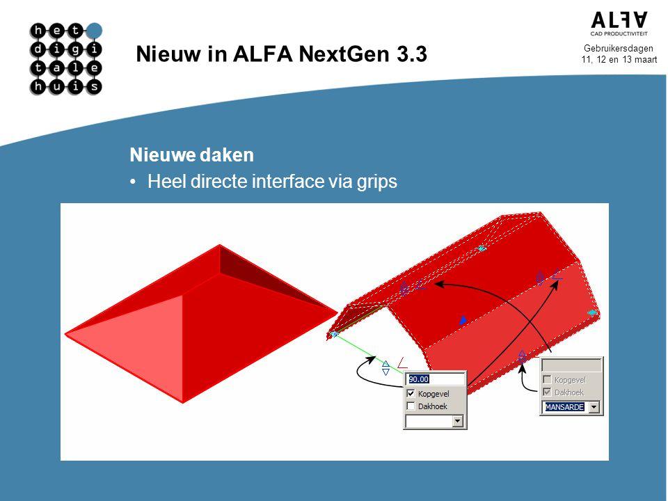 Gebruikersdagen 11, 12 en 13 maart Nieuw in ALFA NextGen 3.3 Nieuwe daken Heel directe interface via grips