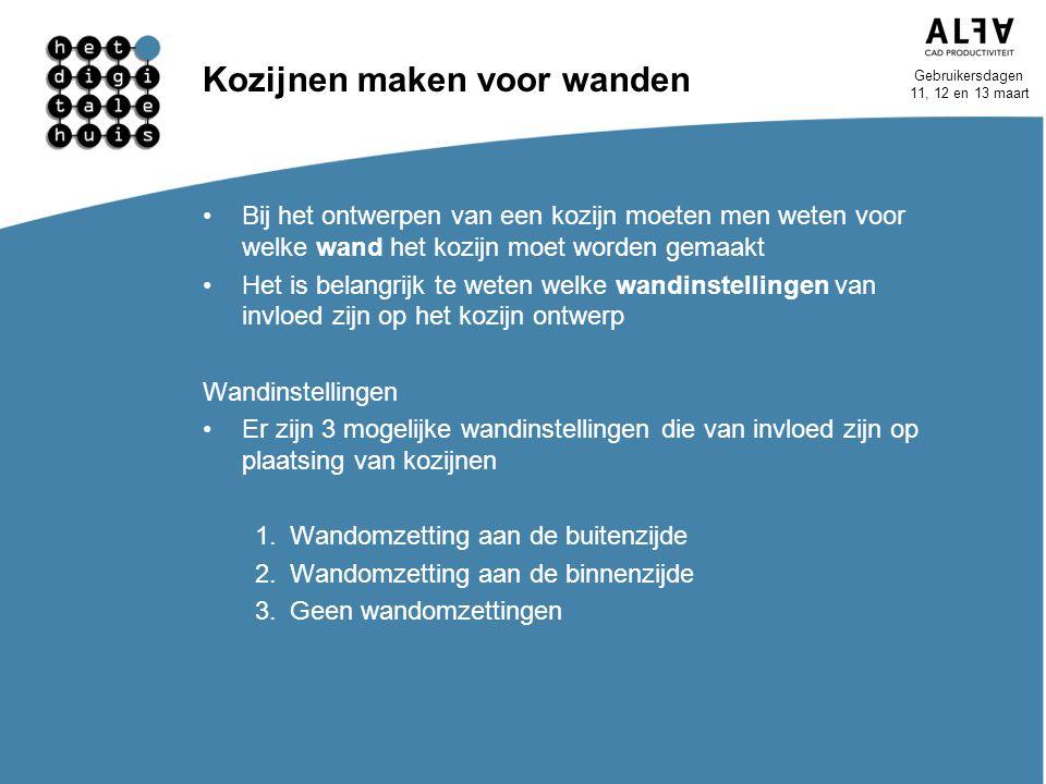 Gebruikersdagen 11, 12 en 13 maart Kozijnen maken voor wanden Bij het ontwerpen van een kozijn moeten men weten voor welke wand het kozijn moet worden