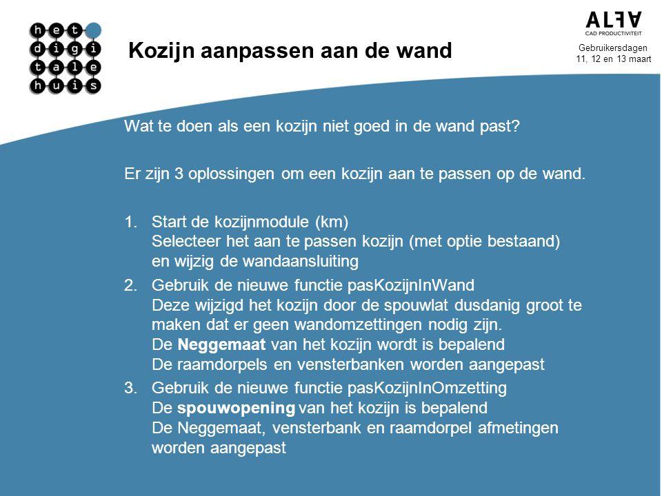 Gebruikersdagen 11, 12 en 13 maart Kozijn aanpassen aan de wand Wat te doen als een kozijn niet goed in de wand past? Er zijn 3 oplossingen om een koz