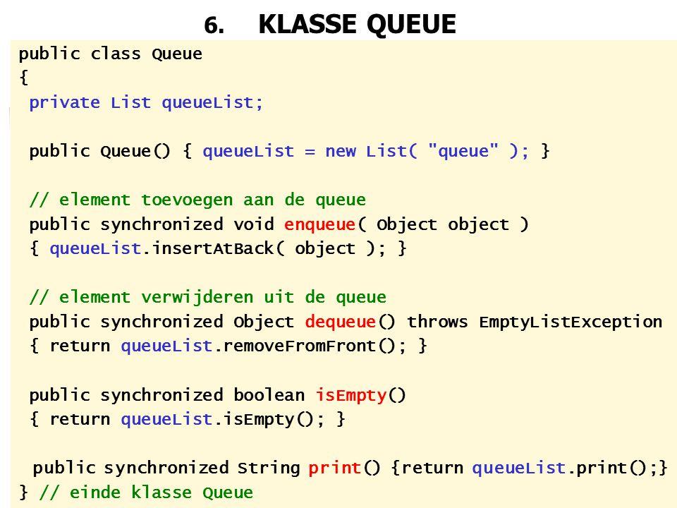 47 6. KLASSE QUEUE public class Queue { private List queueList; public Queue() { queueList = new List(