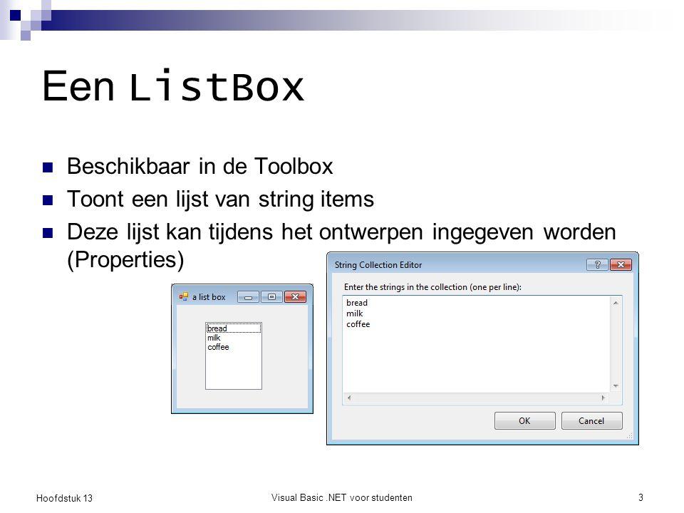 Hoofdstuk 13 Visual Basic.NET voor studenten4 IList De datastructuur die achter de schermen de items van een ListBox beheert Kan ook onafhankelijk van een ListBox worden gebruikt Opmerking: dit is eigenlijk geen klasse, maar een interface  hoofdstuk 23 De werkelijke klasse die achter de schermen speelt is: ListBox.ObjectCollection