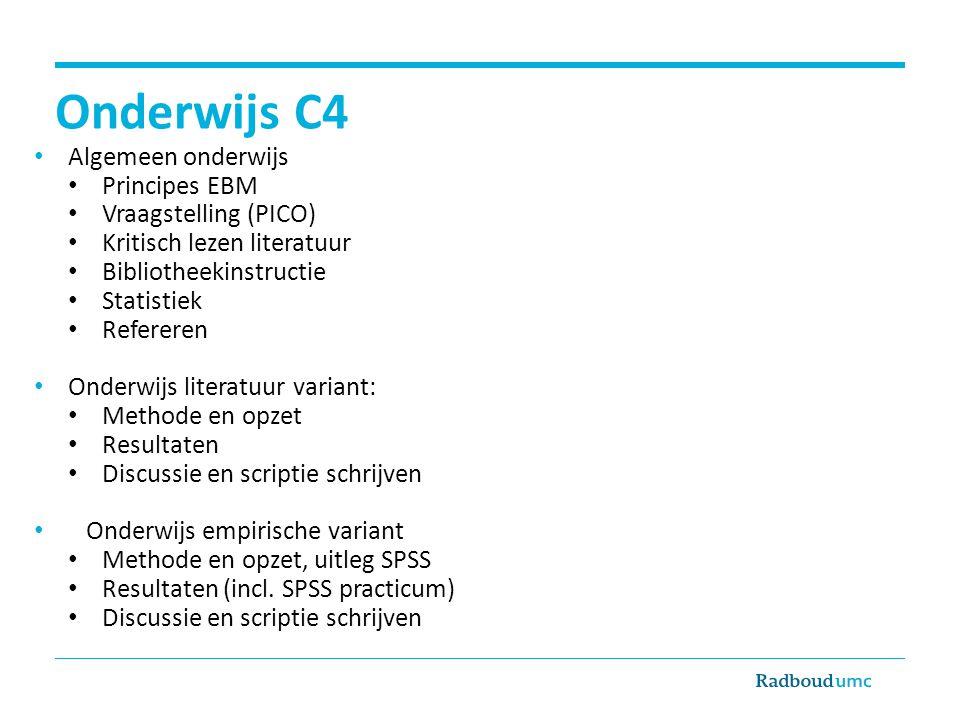 Onderwijs C4 Algemeen onderwijs Principes EBM Vraagstelling (PICO) Kritisch lezen literatuur Bibliotheekinstructie Statistiek Refereren Onderwijs lite