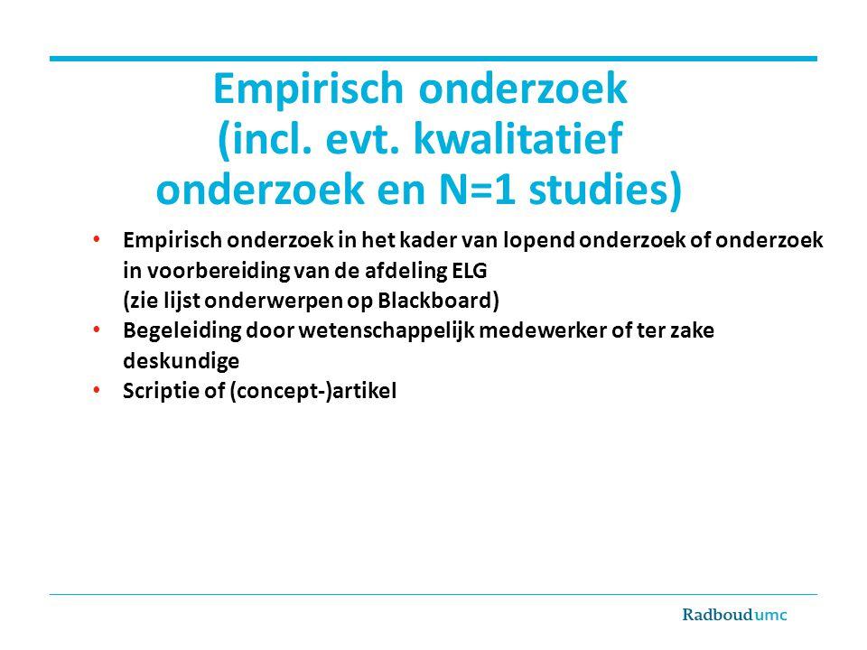 Empirisch onderzoek (incl. evt. kwalitatief onderzoek en N=1 studies) Empirisch onderzoek in het kader van lopend onderzoek of onderzoek in voorbereid