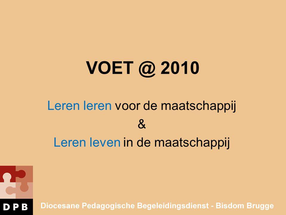 VOET @ 2010 Leren leren voor de maatschappij & Leren leven in de maatschappij