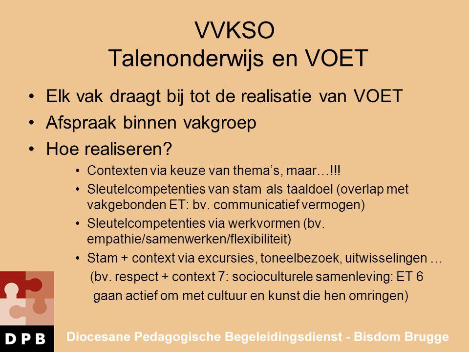 VVKSO Talenonderwijs en VOET Elk vak draagt bij tot de realisatie van VOET Afspraak binnen vakgroep Hoe realiseren? Contexten via keuze van thema's, m