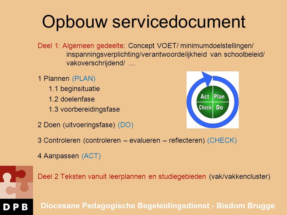 Opbouw servicedocument Deel 1: Algemeen gedeelte: Concept VOET/ minimumdoelstellingen/ inspanningsverplichting/verantwoordelijkheid van schoolbeleid/
