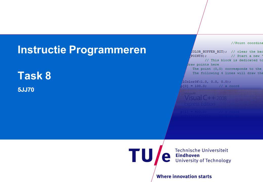 Instructie Programmeren Task 8 5JJ70