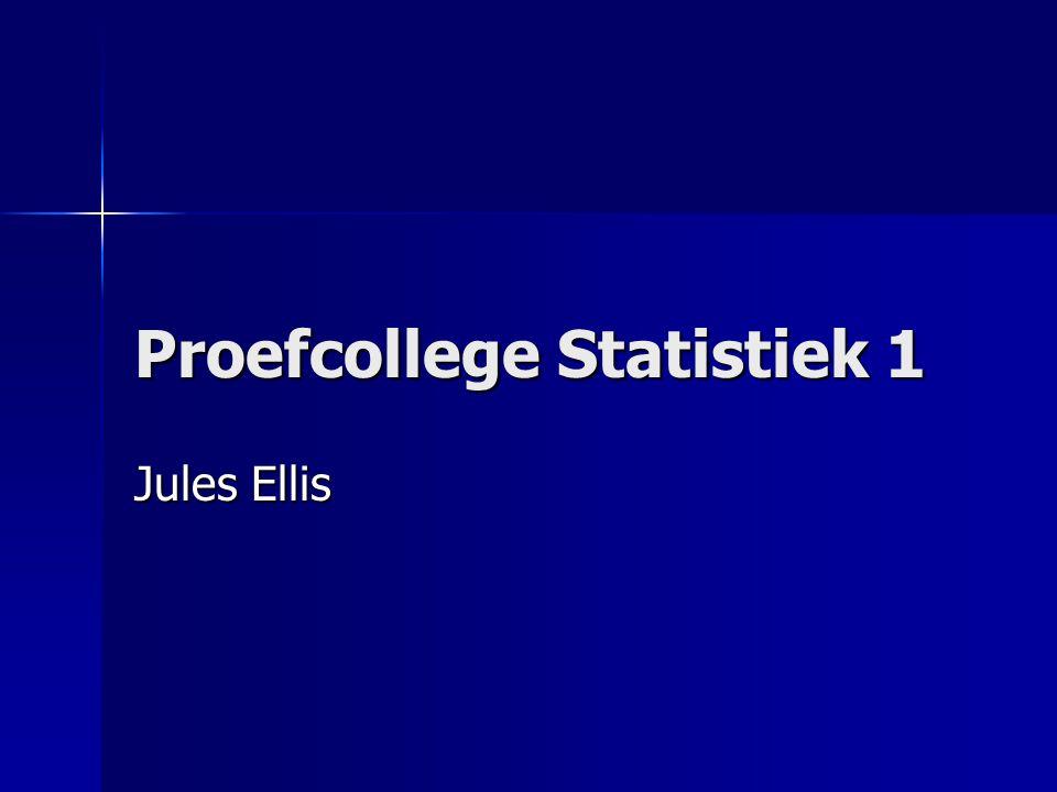 Proefcollege Statistiek 1 Jules Ellis