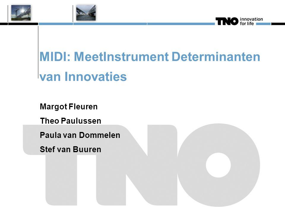 MIDI: MeetInstrument Determinanten van Innovaties Margot Fleuren Theo Paulussen Paula van Dommelen Stef van Buuren