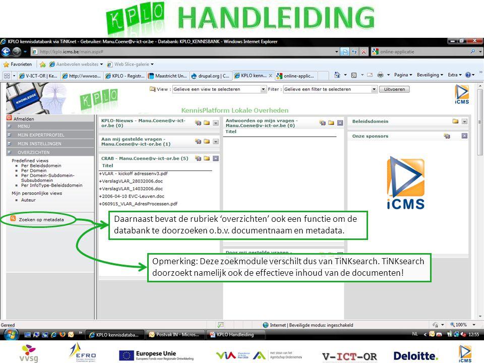 Daarnaast bevat de rubriek 'overzichten' ook een functie om de databank te doorzoeken o.b.v. documentnaam en metadata. Opmerking: Deze zoekmodule vers