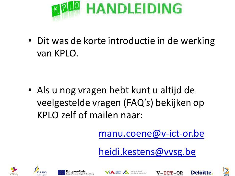 Dit was de korte introductie in de werking van KPLO. Als u nog vragen hebt kunt u altijd de veelgestelde vragen (FAQ's) bekijken op KPLO zelf of maile