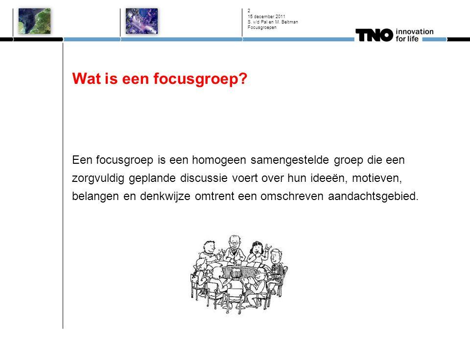 Wat is een focusgroep? Een focusgroep is een homogeen samengestelde groep die een zorgvuldig geplande discussie voert over hun ideeën, motieven, belan