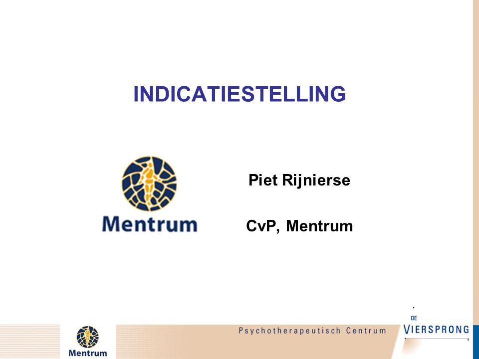 INDICATIESTELLING Piet Rijnierse CvP, Mentrum