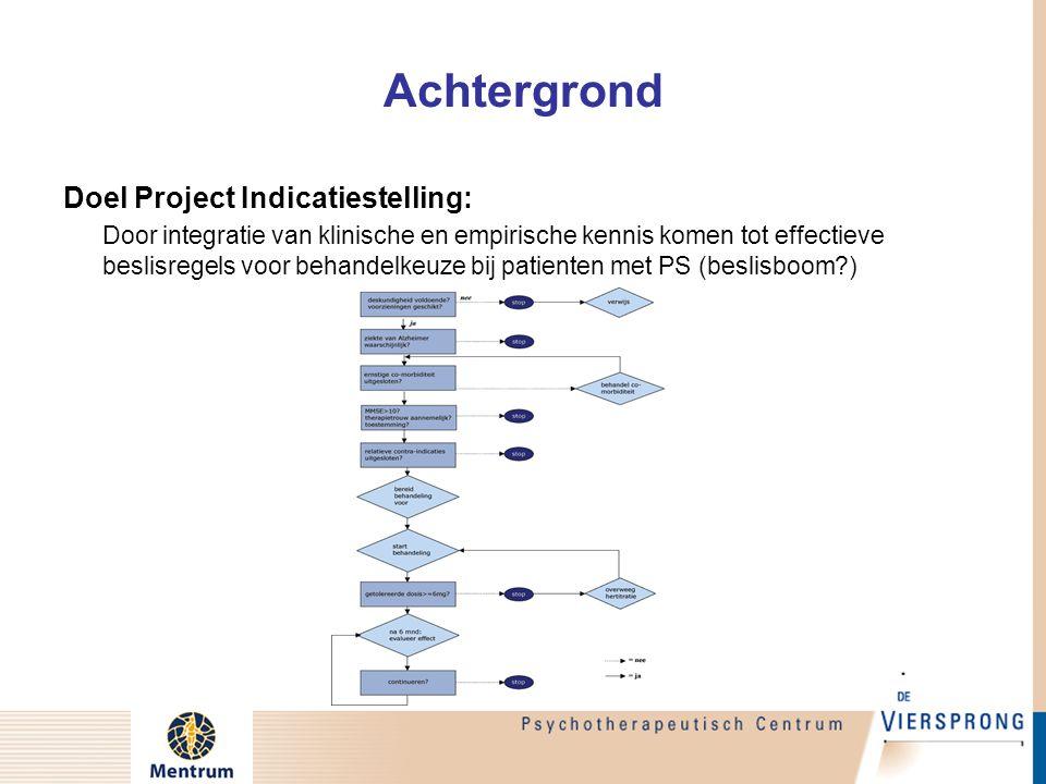 Achtergrond Doel Project Indicatiestelling: Door integratie van klinische en empirische kennis komen tot effectieve beslisregels voor behandelkeuze bi